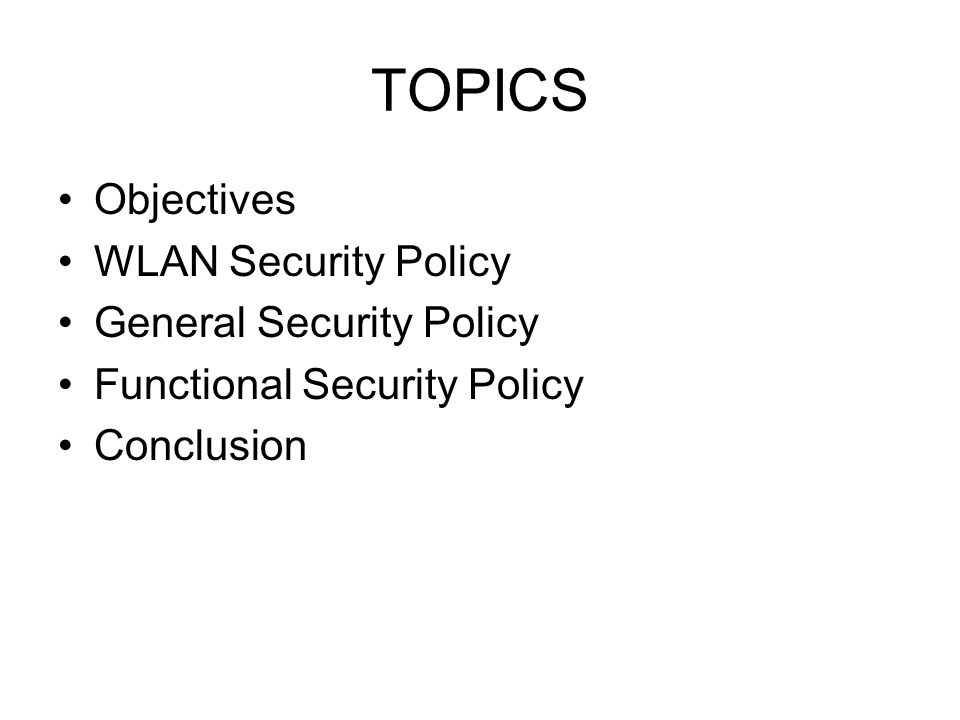 Objectives Learn the different phases of security policy development Understand the purpose and goals of different security policies.