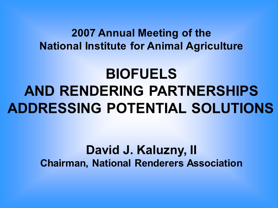 BIOFUELS AND RENDERING PARTNERSHIPSADDRESSING POTENTIAL SOLUTIONS What is Rendering.