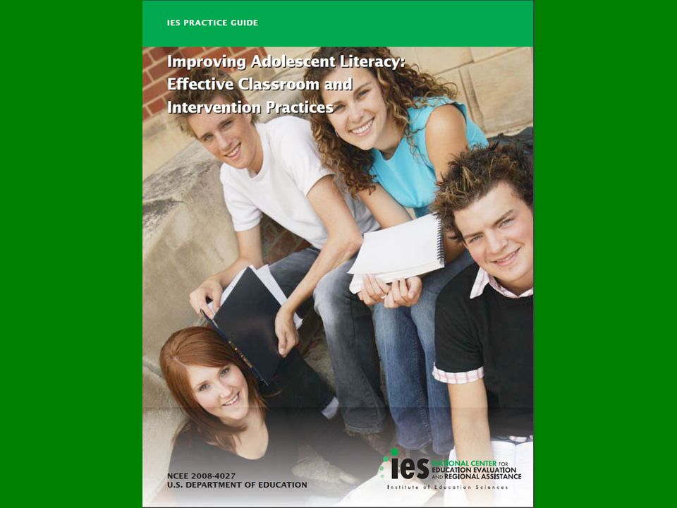 IES Recommendations Explicit vocabulary instruction Direct, explicit comprehension strategy instruction Discussion of text meaning & interpretation Increase student motivation & engagement in literacy learning Qualified specialists for intensive, individualized interventions