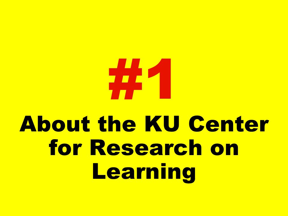 KU-CRL mission is to markedly improve...