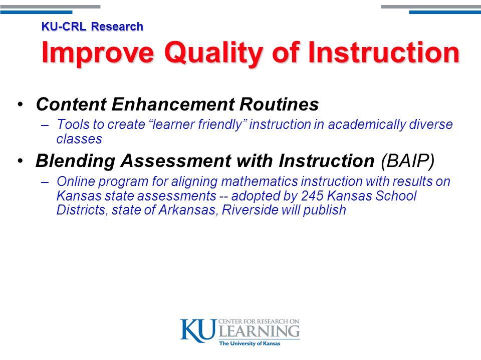 KU-CRL Research Improve Teacher Preparation Instructional Coaching Research Initiative –KU-CRL coaching model adopted by 28 states and 1500 schools.