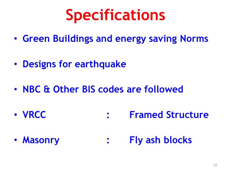 21 Specifications Plastering:Inside Lappam finish / Dubara Outside Flooring:Ceramic tiles Kajaria / Johnson Windows:Pre-painted steel windows with fly proof mesh
