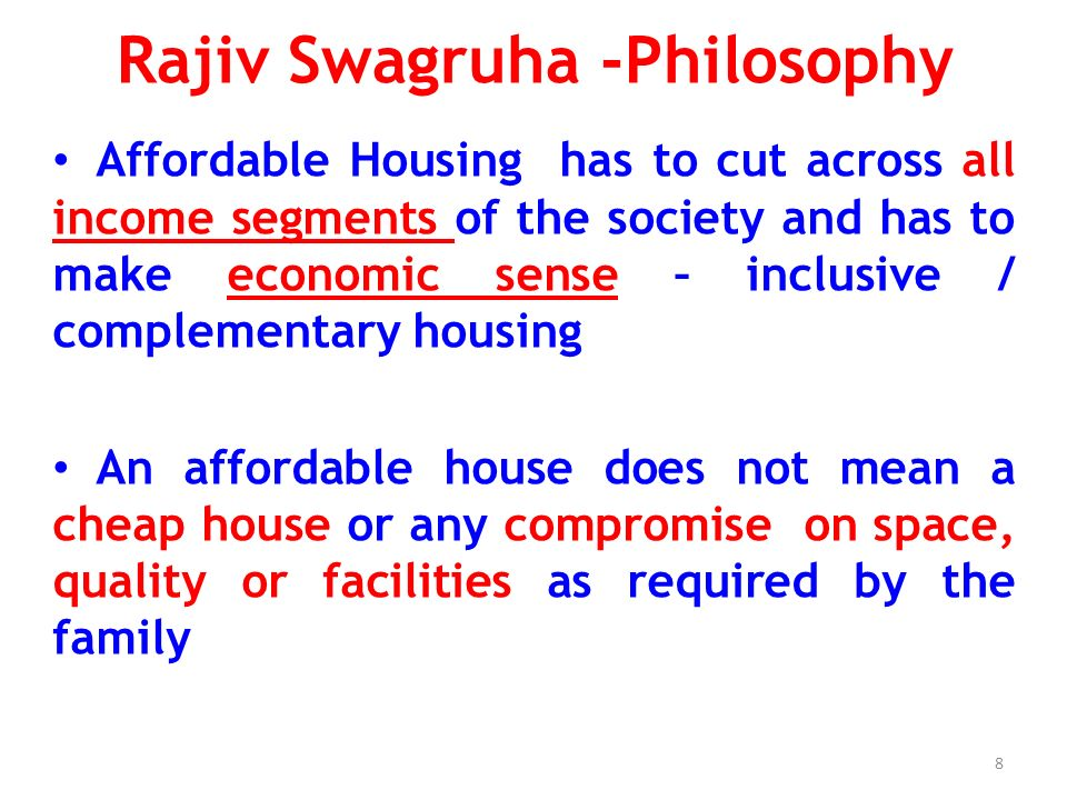 Rajiv Swagruha -Philosophy Demand of affordable quality homes is in the price range of Rs.15 – 30 lakhs.