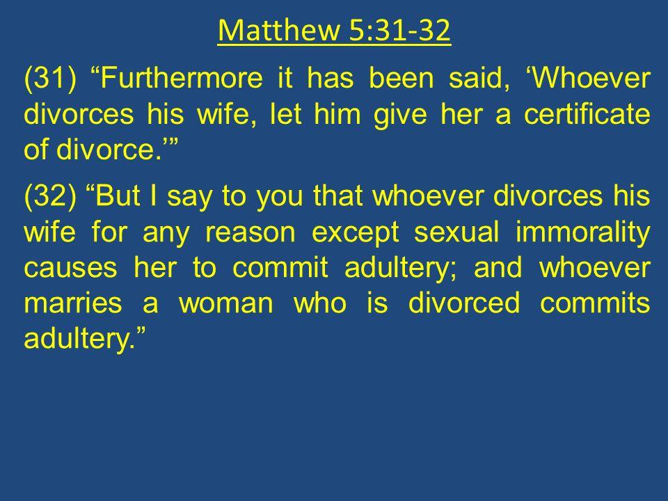 Divorce Matthew 5:31-32 General context: The sermon on the mount Matt.