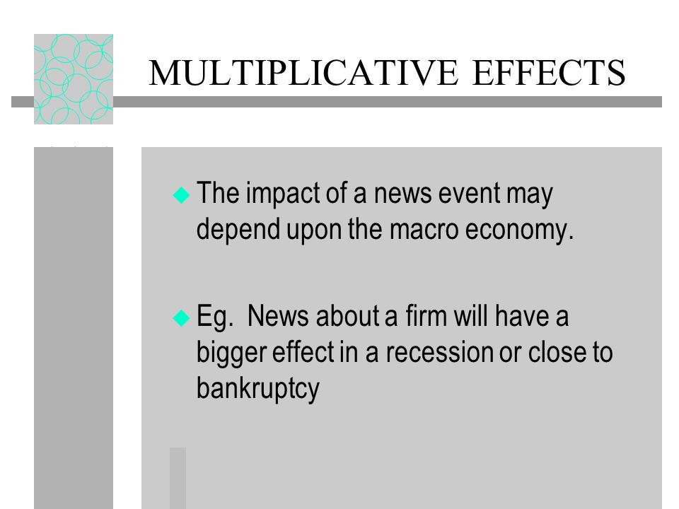 NEWS EVENTS Return is a function of news times its impact –e = observable news –z = macro or deterministic events if news is not observable, then there is just an innovation, u