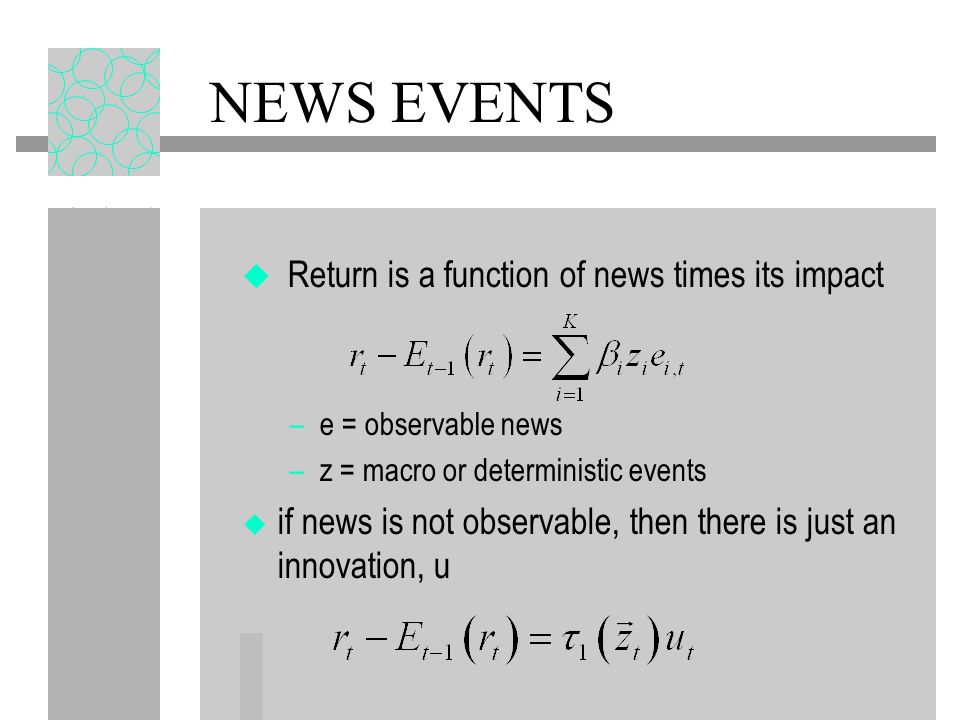 NEWS VARIANCE The variance of the news also depends upon macro and other deterministic elements both through the intensity and the magnitude of the news.