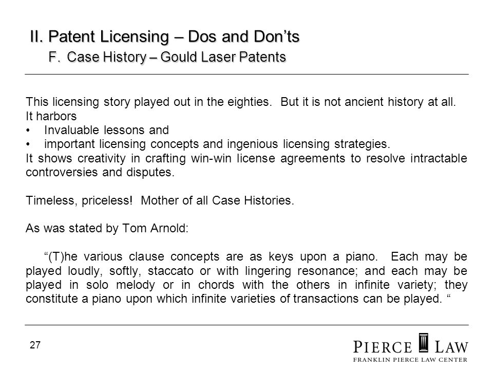 28 II.Patent Licensing – Dos and Donts F.