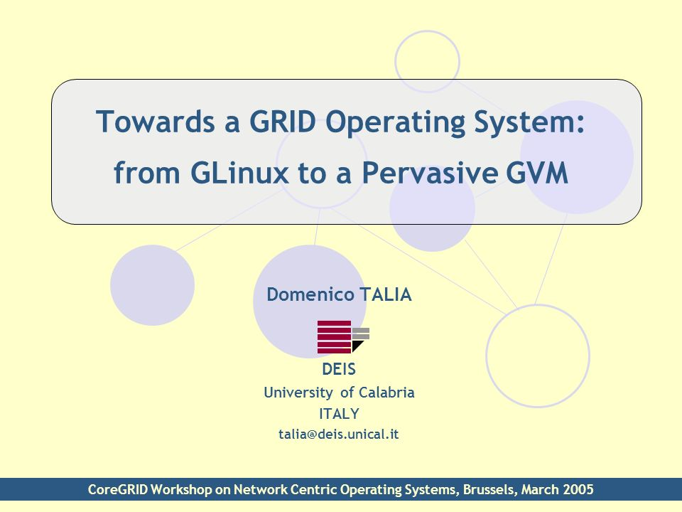 OUTLINE Basic Issues Basic Features A Two-step Strategy A GVM for Implementing GLinux Towards a Pervasive GVM Conclusions