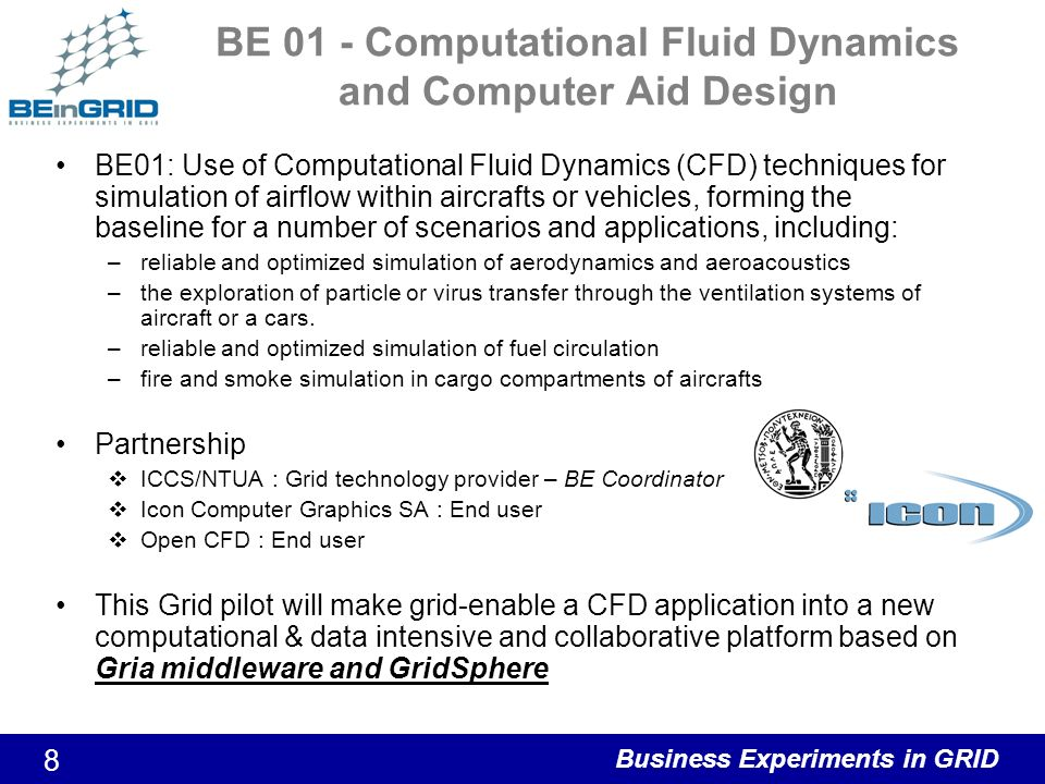 Business Experiments in GRID 9 BE02 - Business Workflow Decision Making Film industry undergoing period of rapid change from celluloid to digital processes Goal –To develop Grid solution to assist digital film production process –Focus on improving data management and transfer of digital film data during filming –Hence improve business workflow and decision making Partners –EPCC – major EU supercomputing centre – leader of OGSA-DAI project –The Hat Factory Ltd – digital film grading and finishing – leading exponent of digital film industry in UK –Jo Dunton & Co Ltd – specialist in equipment and services rental to film industry – current flagship project Harry Potter 5 18 month project will use OGSA-DAI and Globus Toolkit V4.