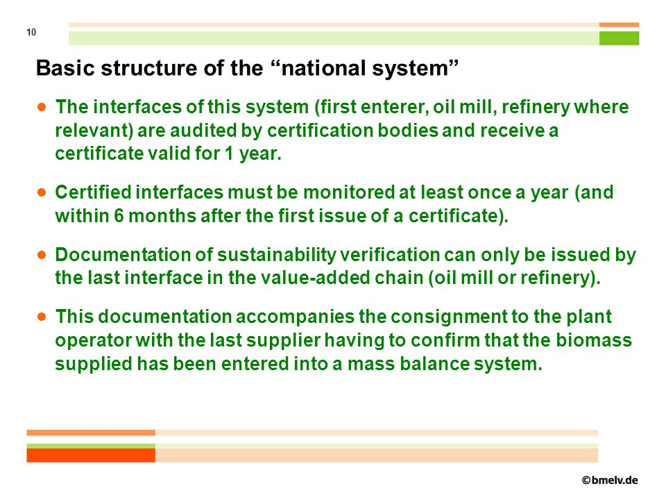 11 Change of Transitional regulations Both, the Biomass Electricity Sustainability Ordinance and the Biofuels Sustainable Ordinance include a transitional provision which rules: Protection of legitimate expectations concerning the 2009 harvest Stored biomass can be used until 30 June 2010 without provision of evidence Regulations amended.