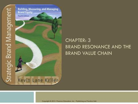 CHAPTER: 3 Brand Resonance and the Brand Value Chain