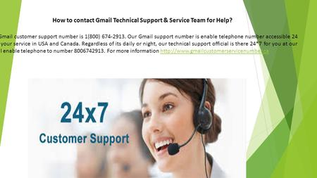 How to contact Gmail Technical Support & Service Team for Help? Our Gmail customer support number is 1(800) Our Gmail support number is enable.