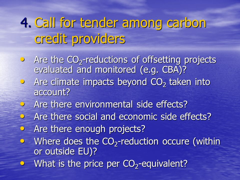 4.Call for tender among carbon credit providers Are the CO 2 -reductions of offsetting projects evaluated and monitored (e.g.
