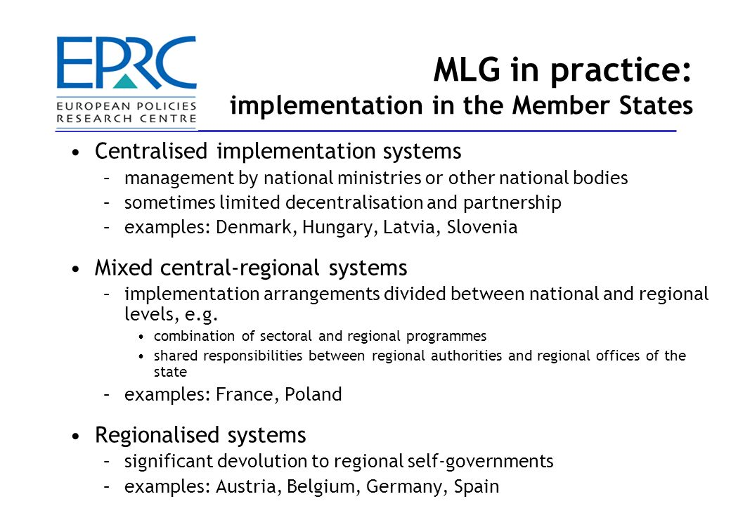 13 MLG in practice: implementation in the Member States Managing Authorities –single ministry for multiple programmes MA (e.g.