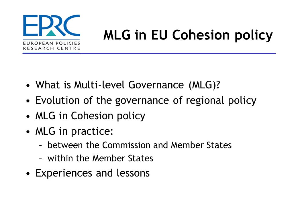 What is multi-level governance.Origins of multi-level governance –intergovernmentalism vs.