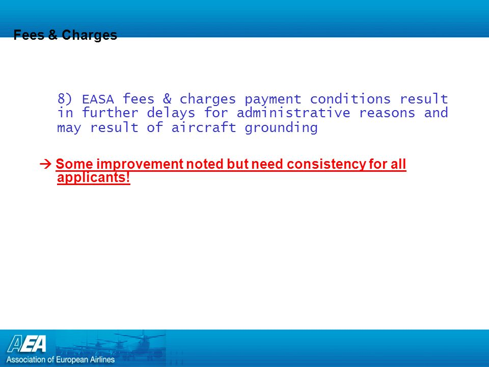 Other issues: EASA AD Process Subscription service on AD notification: EASA notification system (by e-mail) is needed on all changes to the EASA website (including and specifically on AD items).