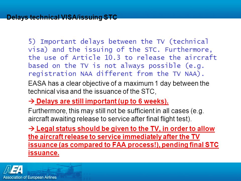 STC applications based on FAA STCs 6) Timeframes for processing STC applications based upon FAA STCs too important.