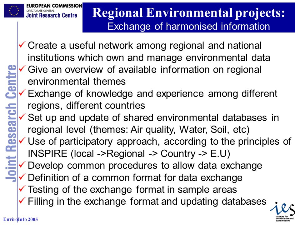 3 EnviroInfo 2005 Interoperability: importance of standards Use of Mapping Internet Services: Stand-Alone web based application for the navigation of environmental maps (Web mapping services) Towards web instead of desktop applications Use Inspire principles and OGC Standards for the creation of spatial data infrastructures Importance of Metadata: Standard ISO 19115 Public users should have access to environmental and may be able to discover available spatial data Use of standards Use of the same co-ordinate systems: LAEA_ERTS INSPIRE Reference Grid: Lambert Azimuthal Equal Area Metadata Standards: ISO 19115 Use of WMS interoperability Mapping unit: Raster cell or Polygon.