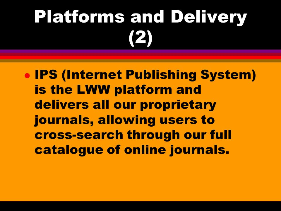 Functionality l BROWSE issues and contents with additional information l EXPLORE full text journal content in HTML & PDF formats l CONDUCT rapid phrase, boolean & wildcard searches using a range of criteria: author, keyword or citation