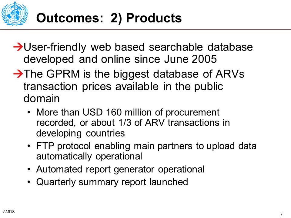 8 AMDS Global price reporting mechanism http://www.who.int/3by5/amds/price/hdd/