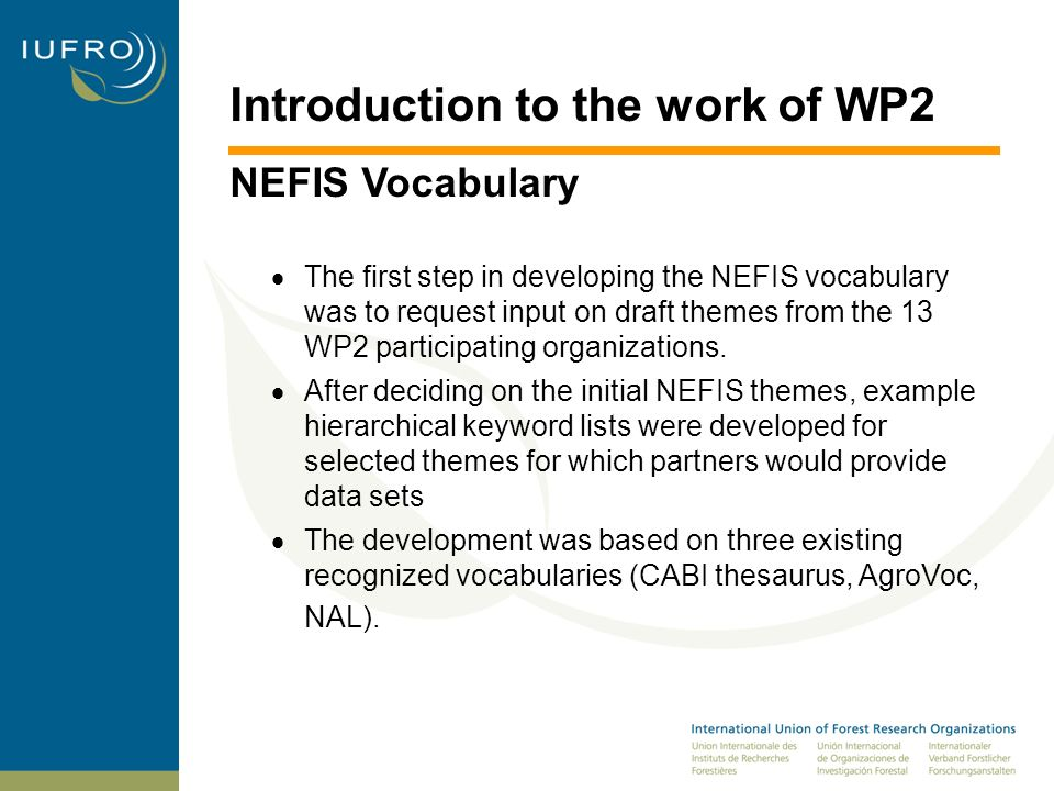 Introduction to the work of WP2 NEFIS Vocabulary The presented tables provide an overview of approaches and an entry point to solutions.