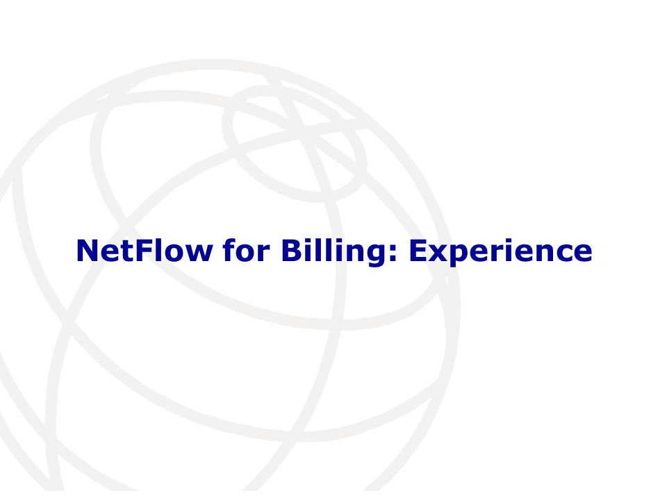 Packet Size Standard Deviation σ f Mean Packet Size µ f #Packets N f Estimation Accuracy (PLT_NZIX1, S24D00, Cisco, f=5% Issue: Can we use Sampled NetFlow for billing.