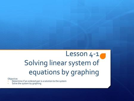 Lesson 4-1 Solving linear system of equations by graphing