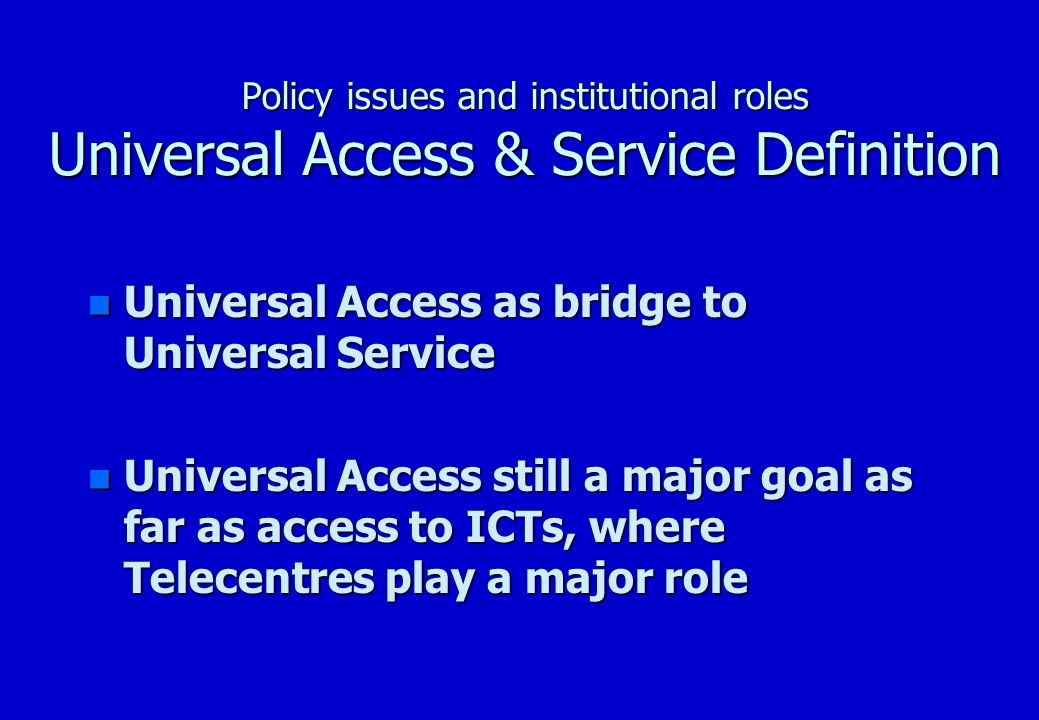 Policy issues and institutional roles ICTs definition n Basic Services n Additional Services n Value Added Network Services