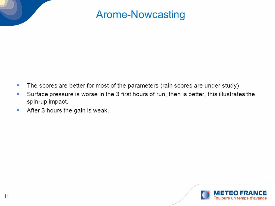 12 AROME nowcasting : Loss of observations due to short cut-off Due to the short cut-off time of 15 min some observations are missing.