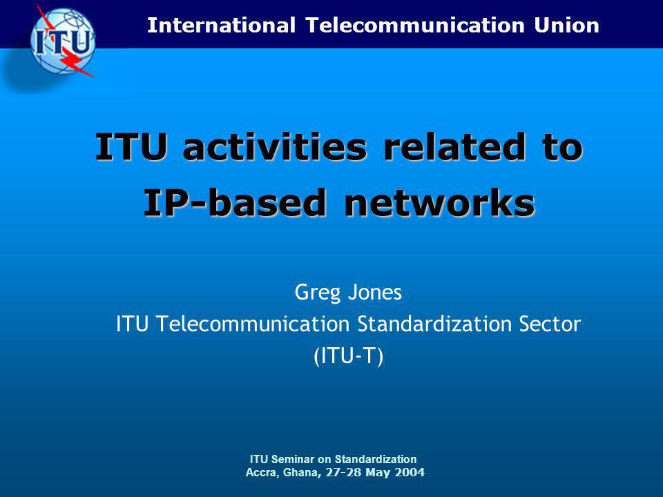 2 27-28 May 2004 ITU-T IP Related Studies 1.ITU-T IP Project 2.