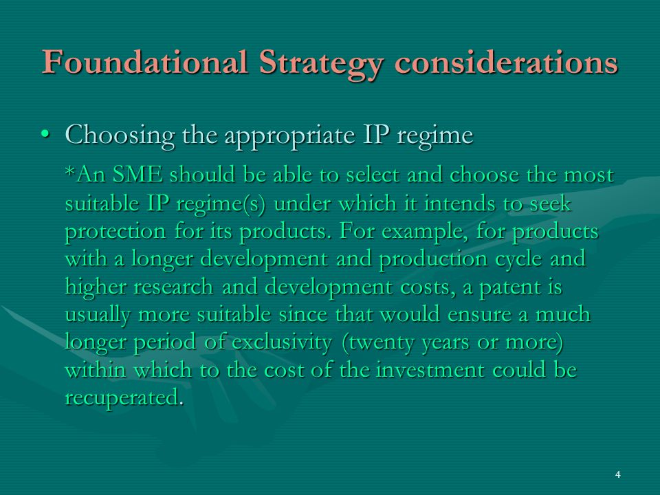 5 Foundational Strategy considerations (Contd) NB: The operationality of IPRs may depend on and stand in the face of the IPRs of other producers or inventors or other non IPRs of others.