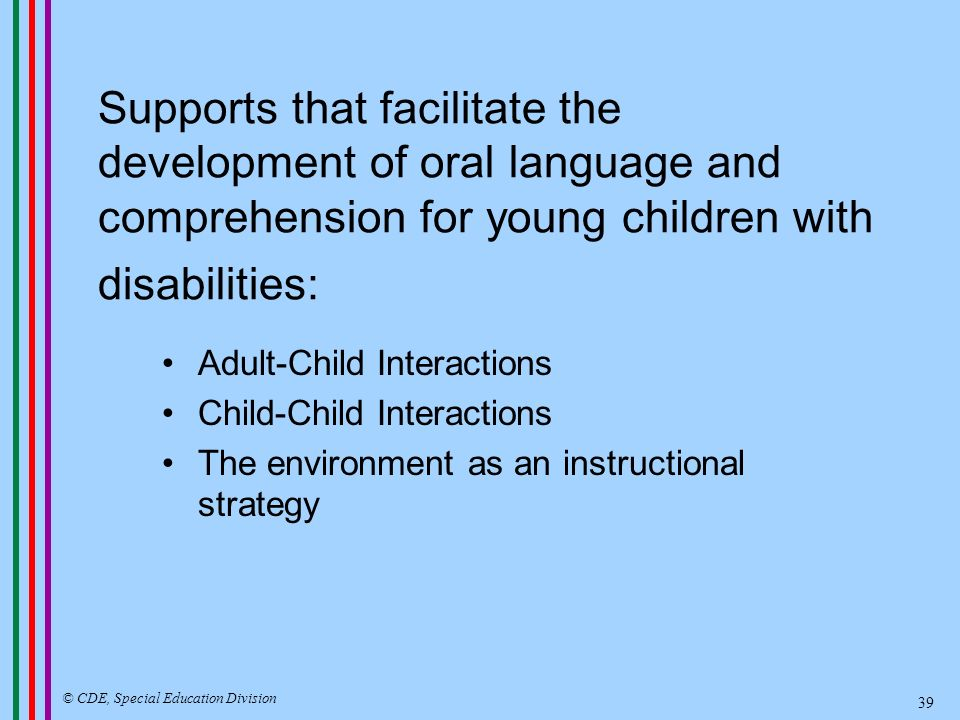 Supports that facilitate the development of early literacy experiences, knowledge, and skills for young children with disabilities: Adapting early literacy experiences, e.g.