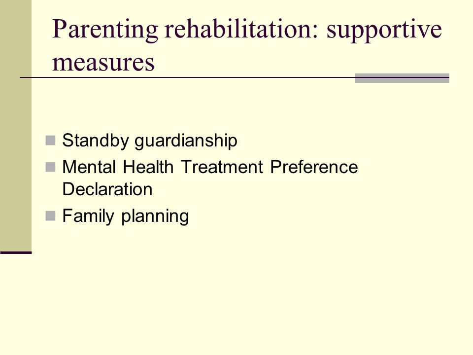 Parenting assessments as guides to legal decision-making What they should be able to do Explain the parents specific risk and protective factors, and how these were evaluated Identify the likelihood and expected time frame of improvement in parenting capabilities, relative to the needs and developmental trajectory of the child What they should not do Provide a yes-no answer (e.g.