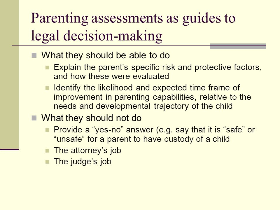 Parenting assessment conclusions Okay: If Ms.