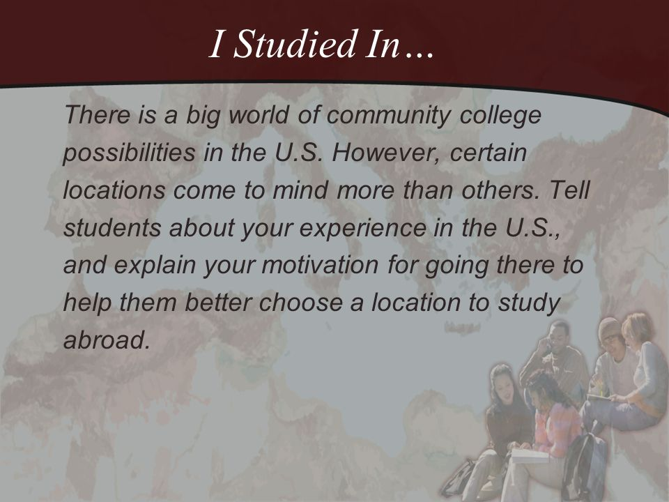 International Student Programs at Add Your Institution Here you can add information about the International Student opportunities offered by your community college.