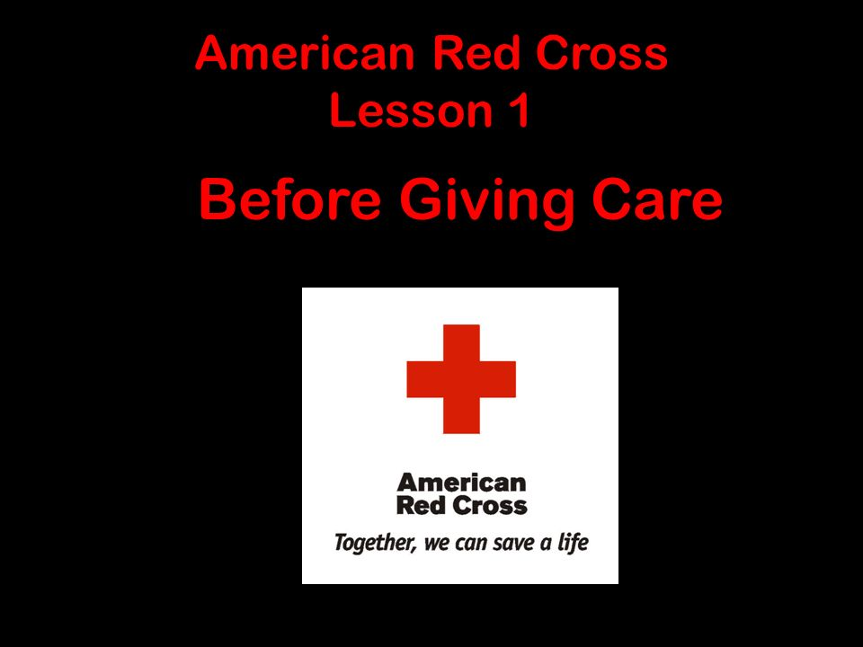 American Red Cross Lesson 1 Before Giving Care