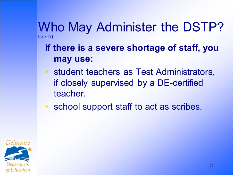 11 Are parents or other individuals permitted to observe in the classroom during DSTP test administration.