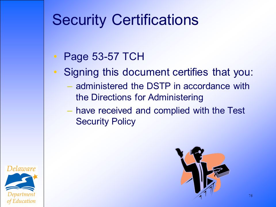 77 Security Certification Forms Due Aug 4 Sign AFTER testing, NOT BEFORE Page 53-57