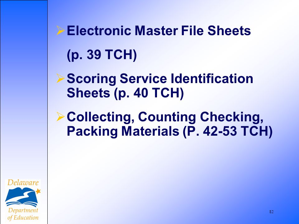 83 Scoring Service Identification Sheet (SSID) One per testing grade Only side 1 Page 41 TCH
