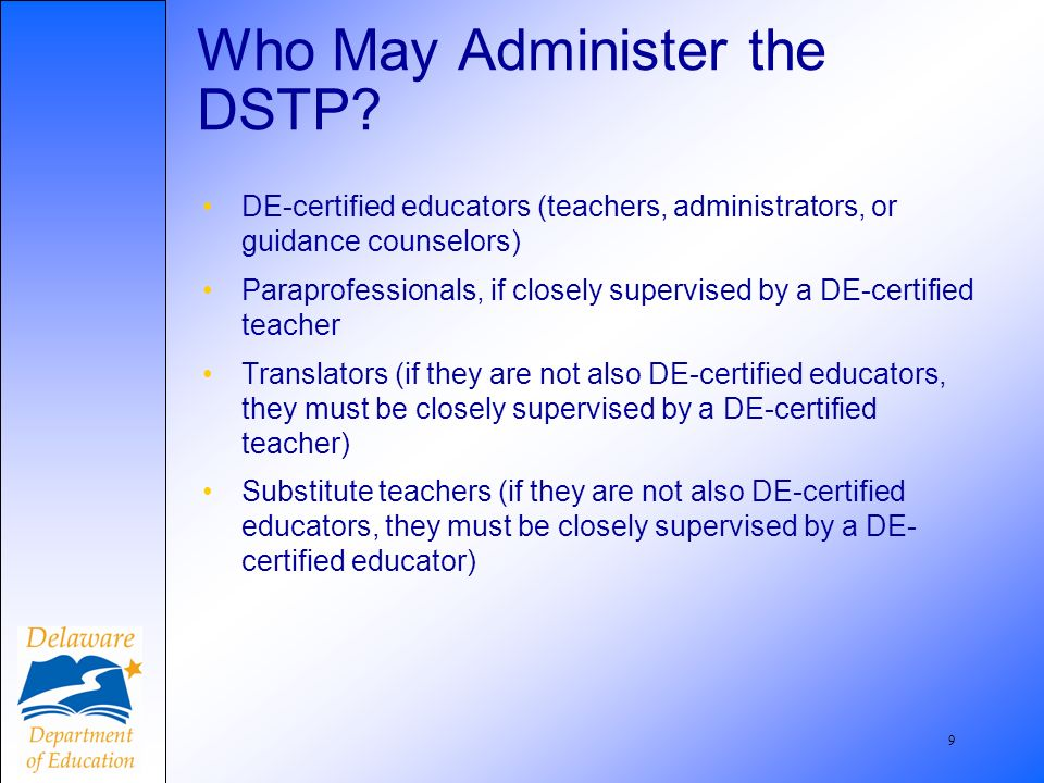 10 Who May Administer the DSTP.