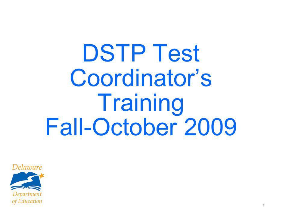 2 Welcome DSTP School Test Coordinator Training