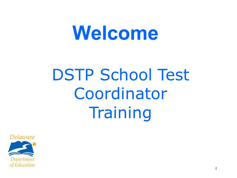 3 DSTP Test Coordinator Training Science & Social Studies, Grades 4 & 6 No booklets are pre-id.