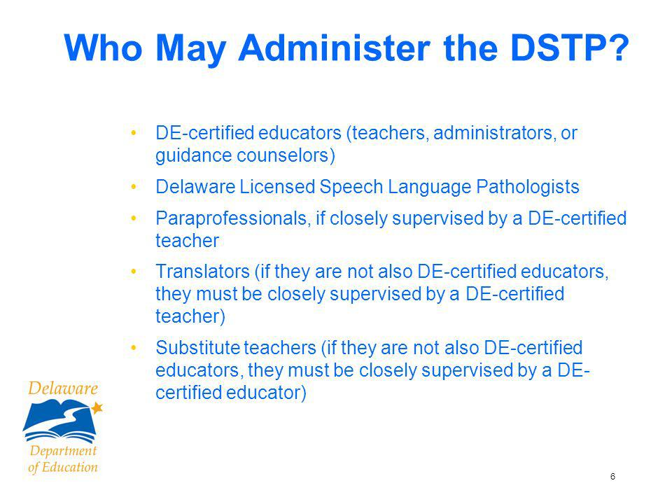 7 Who May Administer the DSTP.
