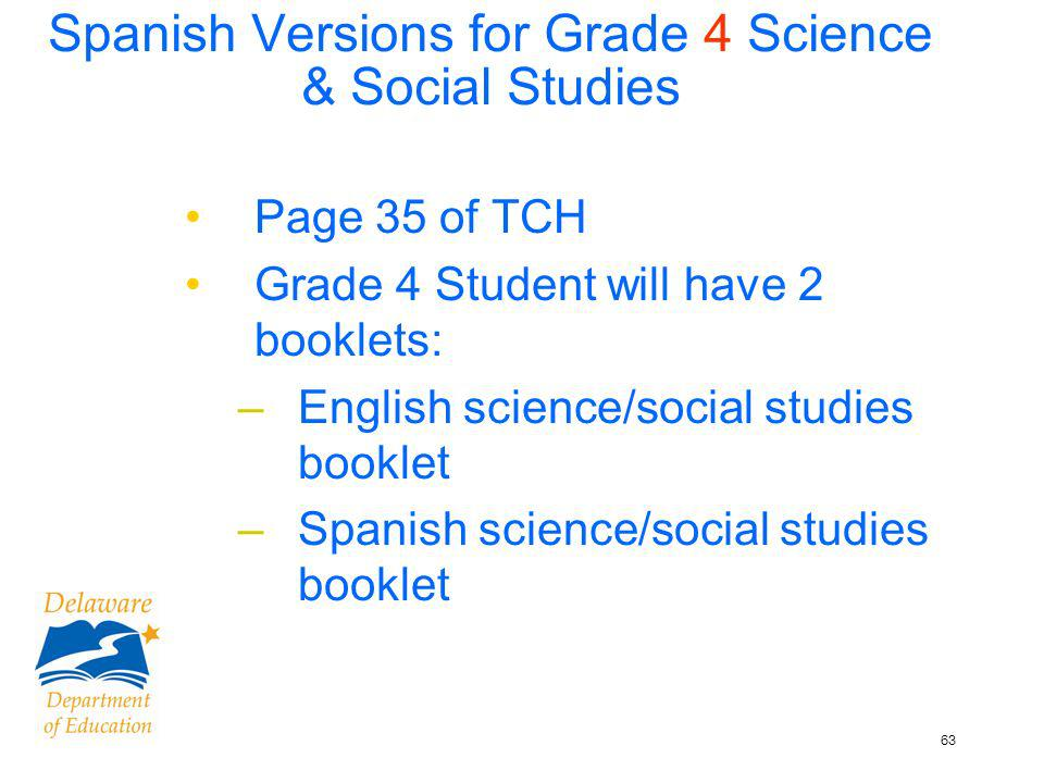 64 Spanish Gr 4 Sci&SS contd After testing 1.Transcribe the multiple choice answers from the Spanish booklets to the English booklets