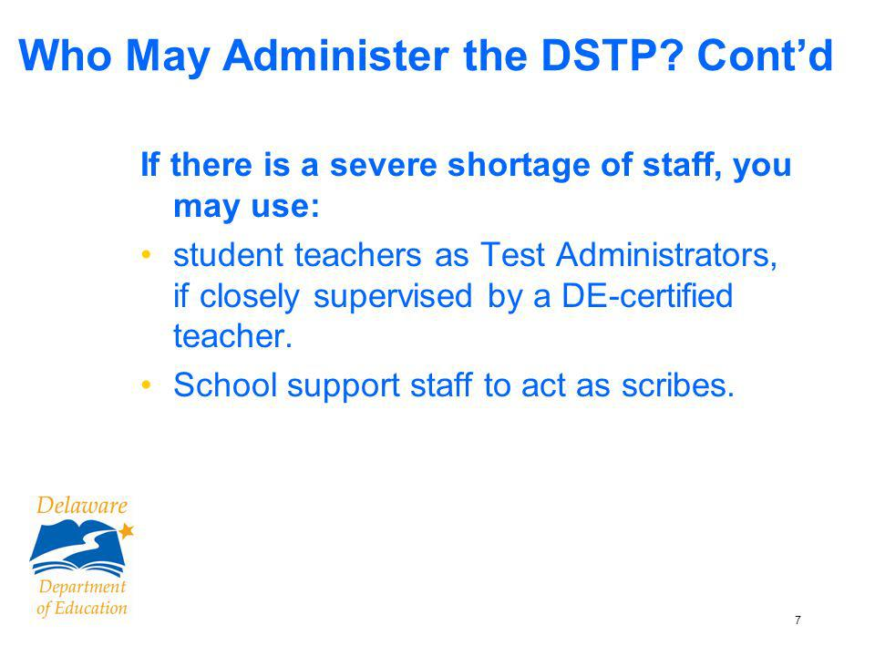 8 Are parents or other individuals permitted to observe in the classroom during DSTP test administration.