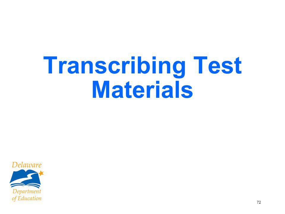 73 If this is the result of teacher, school, or student error, you must: Transcribe into a single booklet Put all booklets into a special packing envelope Page 65 (#1), TCH What to do When What if I have a student who has answers in two or more response booklets?