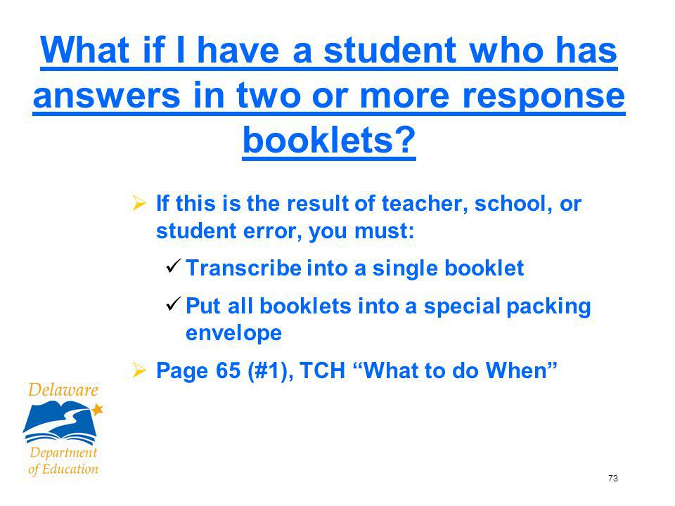 74 Other Transcribing Questions Do we have to transcribe Braille Writer print-outs of student answers.