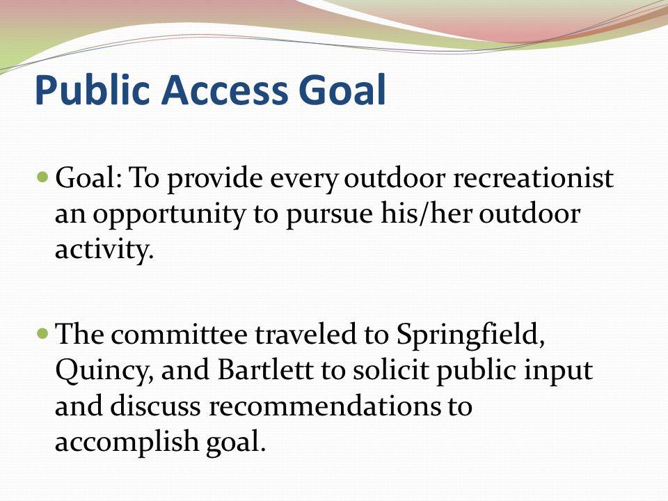 Scope of Outdoor Access Public versus Private Landownership Type of Recreational Use (Trails/Consumptive/Non-consumptive) Land versus Water