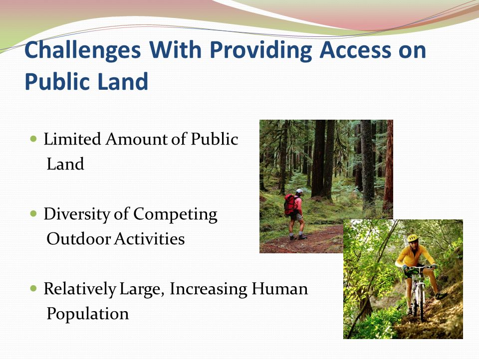 Challenges With Providing Access on Private Land Habitat Loss and Fragmentation Parcelization of Landownership Urban Sprawl Cultural Changes