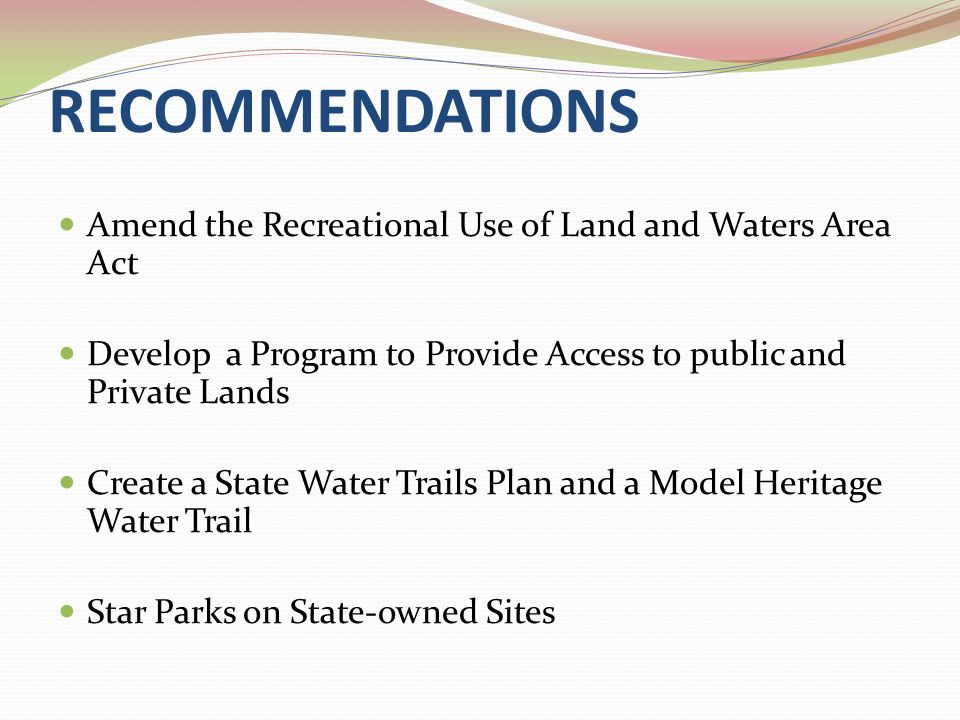 Recommendation #1 Restore liability protection for private landowners who open their land for recreation Objectives: Reinstate the original protection for landowners Retain the current protection for landowners Protect landowners who contract with the IDNR